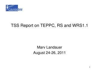 TSS Report on TEPPC, RS and WRS1.1 Marv Landauer August 24-26, 2011