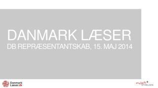 Danmark l�ser DB  Repr�sentantskab , 15.  maj  2014