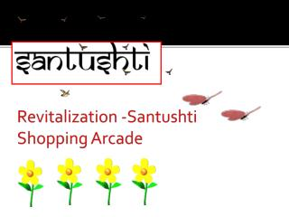 Revitalization - Santushti  Shopping Arcade