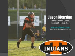 Jason Mensing Head Football Coach Tecumseh High School wmensing@yahoo