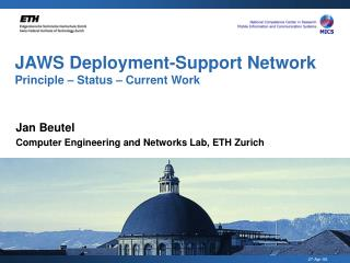 JAWS Deployment-Support Network  Principle – Status – Current Work