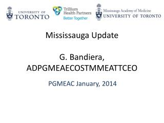 Mississauga Update G.  Bandiera , ADPGMEAECOSTMMEATTCEO