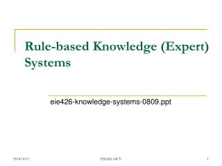 Rule-based Knowledge (Expert) Systems