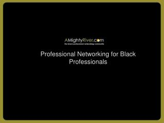 A Mighty River - Black Professionals Social Networking