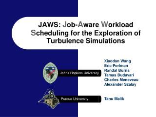 JAWS:  J ob- A ware  W orkload  S cheduling for the Exploration of Turbulence Simulations