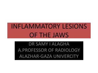 INFLAMMATORY LESIONS  OF THE JAWS