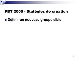 PBT 2000 - Statégies de création