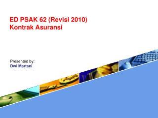 ED PSAK 62 ( Revisi  2010) Kontrak Asuransi