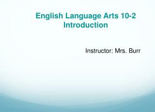 English Language Arts 10-2  Introduction