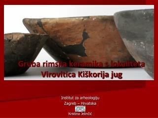 Gruba rimska keramika s lokaliteta  Virovitica Kiškorija jug