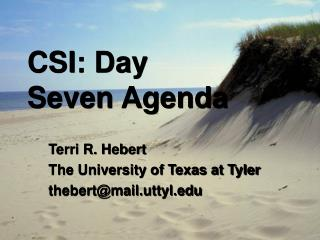 CSI: Day  Seven Agenda