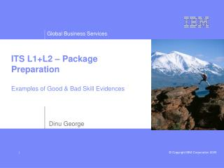 ITS L1+L2 – Package Preparation Examples of Good & Bad Skill Evidences