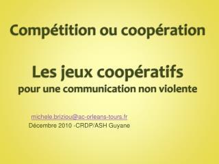 Compétition ou  coopération Les jeux coopératifs pour une communication non violente