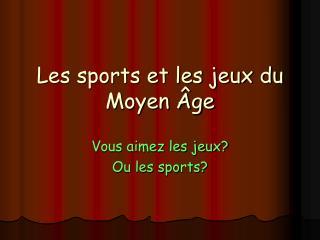 Les sports et les jeux du Moyen Âge