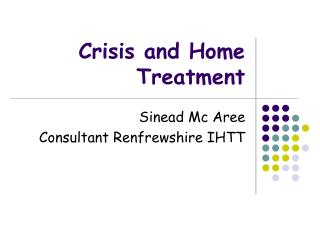 Crisis and Home Treatment