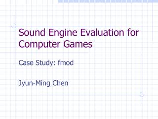 Sound Engine Evaluation for Computer Games