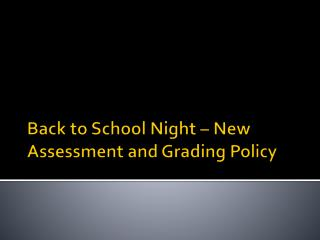 Back to School Night – New Assessment and Grading Policy