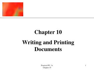 Chapter 10 Writing and Printing Documents