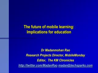 The future of mobile learning:  Implications for education