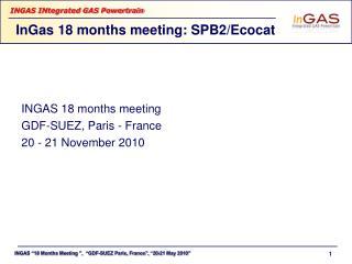InGas 18 months meeting: SPB2/Ecocat