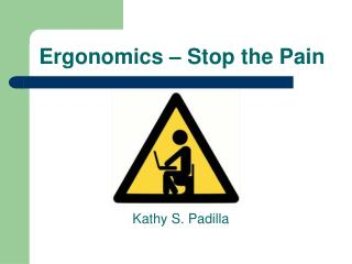 Ergonomics – Stop the Pain