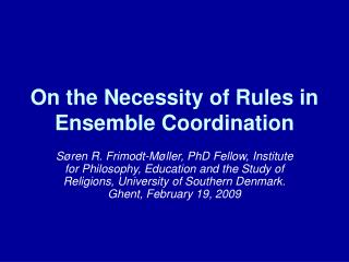 On the Necessity of Rules in Ensemble Coordination