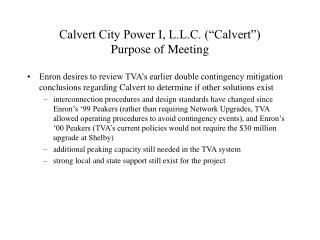 "Calvert City Power I, L.L.C. (""Calvert"") Purpose of Meeting"