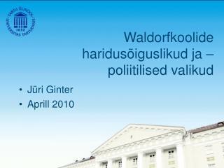 Waldorfkoolide haridusõiguslikud ja – poliitilised valikud