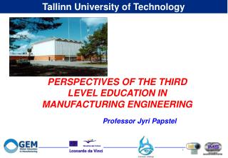 PERSPECTIVES OF THE THIRD LEVEL EDUCATION IN MANUFACTURING ENGINEERING