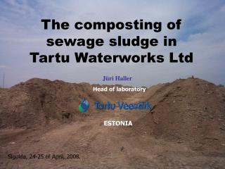 The composting of sewage sludge in  Tartu Waterworks Ltd