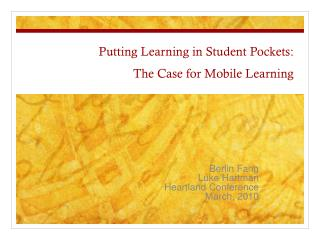 Putting Learning in Student Pockets: The Case for Mobile Learning