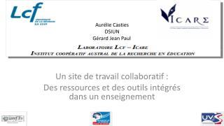Un site de travail collaboratif :  Des ressources et des outils intégrés dans un enseignement