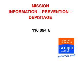 MISSION  INFORMATION – PREVENTION – DEPISTAGE