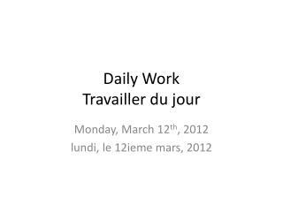 Daily Work Travailler  du jour