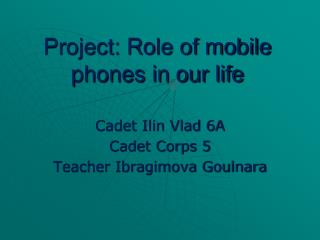 Project: Role of mobile phones in our life