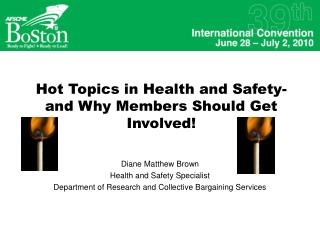 Hot Topics in Health and Safety-and Why Members Should Get Involved!