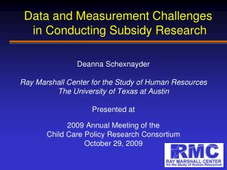Data and Measurement Challenges  in Conducting Subsidy Research