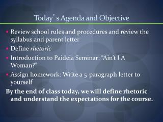 Today ' s Agenda and Objective
