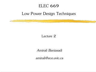 ELEC 669 Low Power Design Techniques Lecture 2