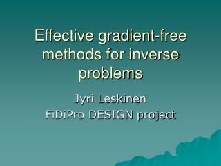 Effective gradient-free methods for inverse problems