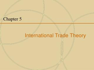 Chapter 5   International Trade Theory
