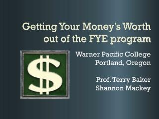 Getting Your Money's Worth out of the FYE program