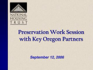 Preservation Work Session  with Key Oregon Partners
