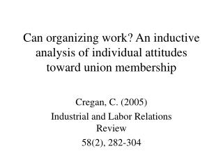 Can organizing work? An inductive analysis of individual attitudes toward union membership