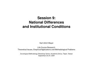 Session 9: National Differences and Institutional Conditions