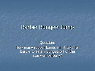 Barbie Bungee Jump