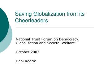 Saving Globalization from its Cheerleaders