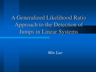 A Generalized Likelihood Ratio Approach to the Detection of Jumps in Linear Systems