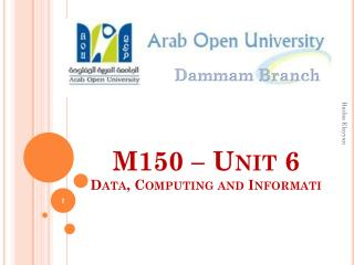 M150 – Unit 6 Data, Computing and  Informati