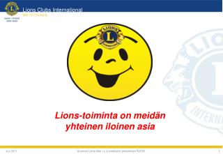 Lions-toiminta on meid�n yhteinen iloinen asia